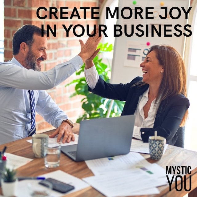 How to Create More Joy In Your Business