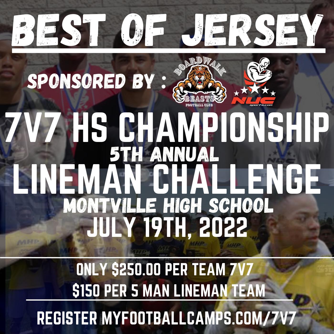 Best of Jersey 7v7 Tournament and Linemen Challenge, July 19th, 2022 Montville, NJ 24 Team Max