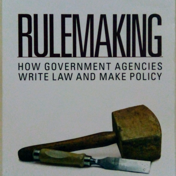 Rulemaking: How Government Agencies Write Law and Make Policy (5th Ed)