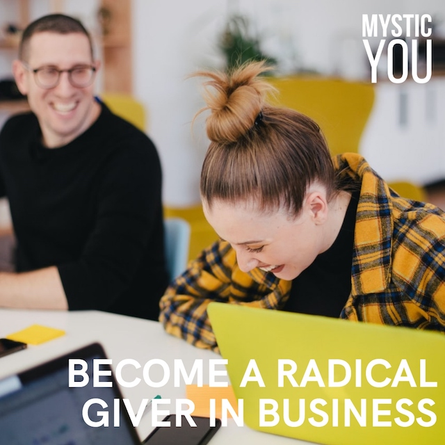 How to Become a Radical Giver in Business