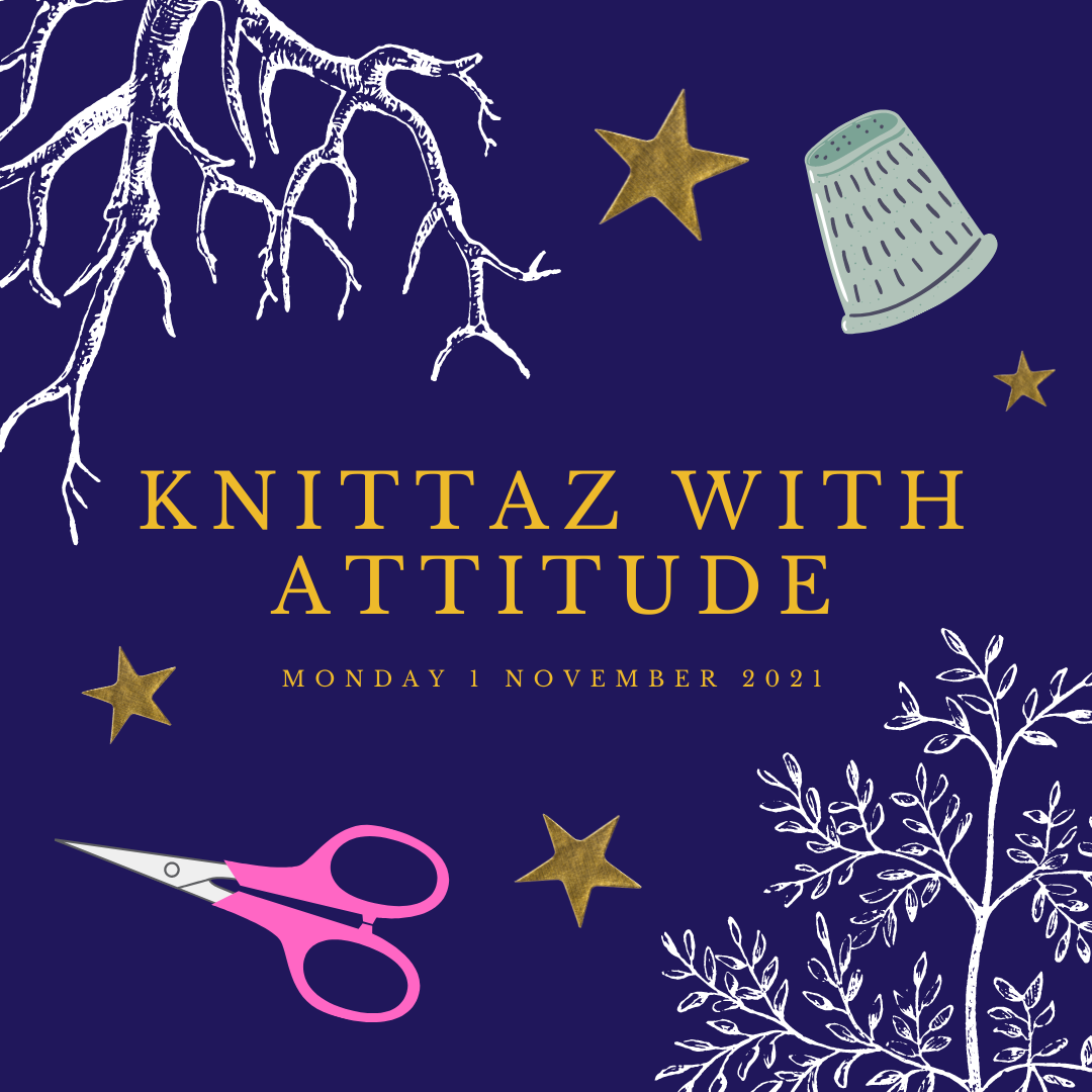 Knittaz With Attitude: 1 November 2021