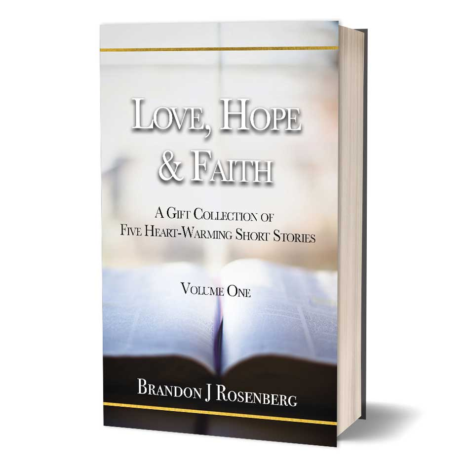 Love, Hope & Faith - A Gift Collection of Five Heart-Warming Short Stories